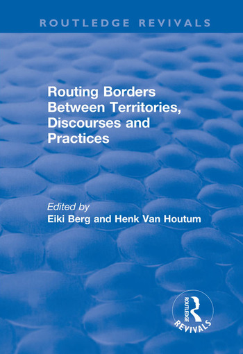 Routing Borders Between Territories, Discourses and Practices book cover