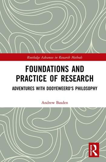 Foundations and Practice of Research Adventures with Dooyeweerd's Philosophy book cover