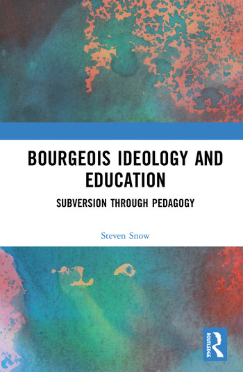 Bourgeois Ideology and Education Subversion Through Pedagogy book cover