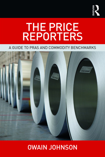 The Price Reporters A Guide to PRAs and Commodity Benchmarks book cover