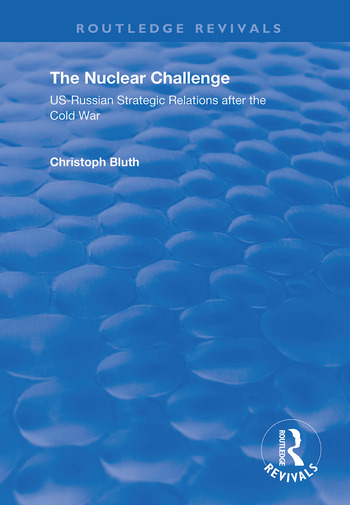 The Nuclear Challenge US-Russian Strategic Relations After the Cold War book cover