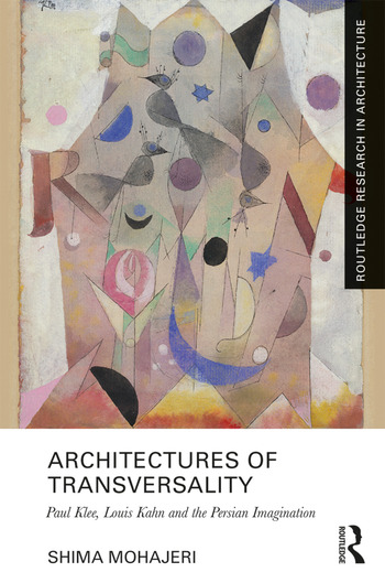 Architectures of Transversality Paul Klee, Louis Kahn and the Persian Imagination book cover