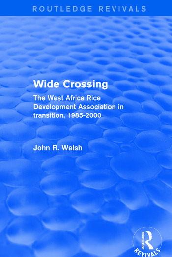 Wide Crossing The West Africa Rice Development Association in Transition, 1985-2000 book cover