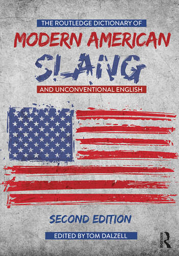 The Routledge Dictionary of Modern American Slang and Unconventional English book cover