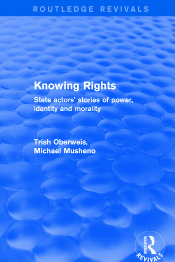 Revival: Knowing Rights (2001) State Actors' Stories of Power, Identity and Morality book cover