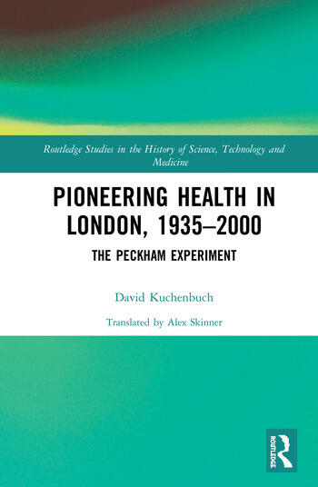 Pioneering Health in London, 1935-2000 The Peckham Experiment book cover