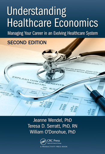 Understanding Healthcare Economics Managing Your Career in an Evolving Healthcare System, Second Edition book cover
