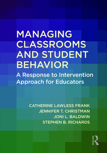 Managing Classrooms and Student Behavior A Response to Intervention Approach for Educators book cover