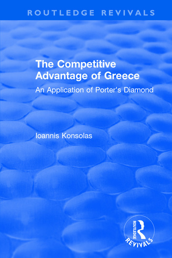 The Competitive Advantage of Greece An Application of Porter's Diamond book cover