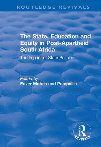 The State, Education and Equity in Post-Apartheid South Africa The Impact of State Policies book cover