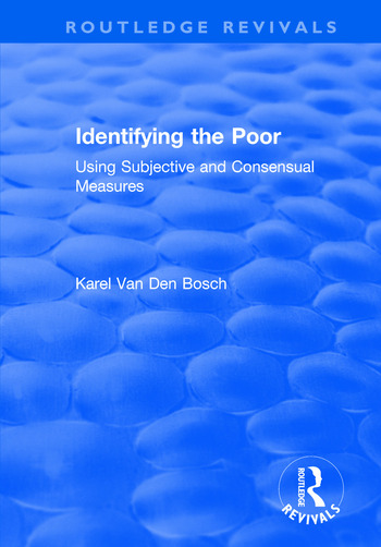 Identifying the Poor: Using Subjective and Consensual Measures Using Subjective and Consensual Measures book cover
