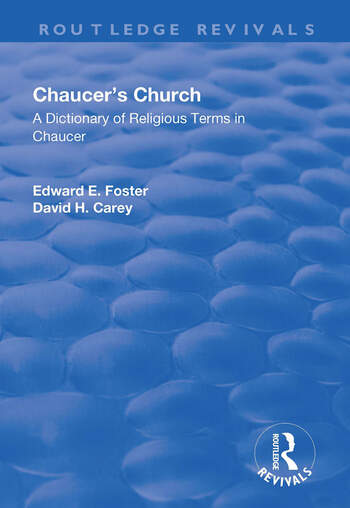 Chaucer's Church: A Dictionary of Religious Terms in Chaucer A Dictionary of Religious Terms in Chaucer book cover