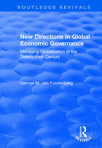 New Directions in Global Economic Governance Managing Globalisation in the Twenty-First Century book cover