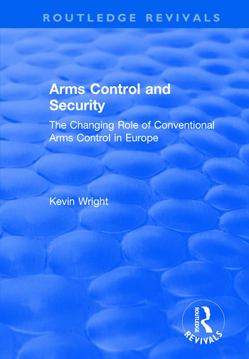 Arms Control and Security The Changing Role of Conventional Arms Control in Europe book cover