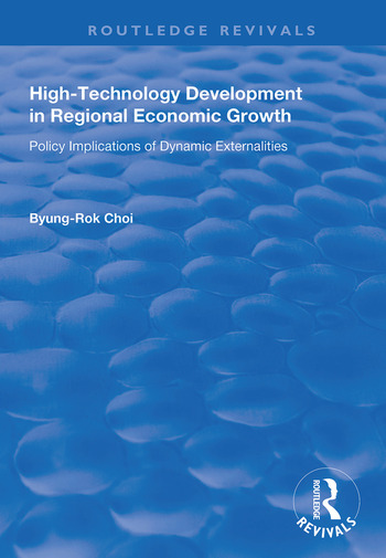 High-Technology Development in Regional Economic Growth Policy Implications of Dynamic Externalities book cover