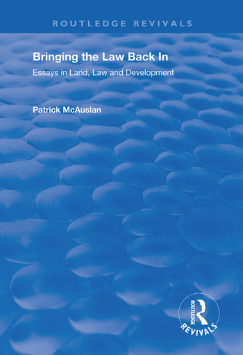Bringing the Law Back In Essays in Land, Law and Development book cover