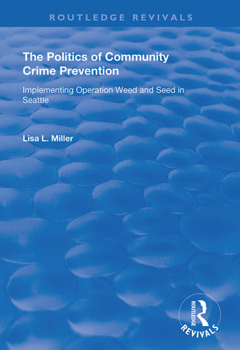 The Politics of Community Crime Prevention Operation Weed and Seed in Seattle book cover