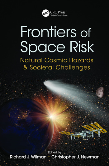Frontiers of Space Risk Natural Cosmic Hazards & Societal Challenges book cover