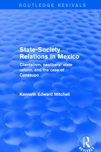 Revival: State-Society Relations in Mexico (2001) Clientelism, Neoliberal State Reform, and the Case of Conasupo book cover