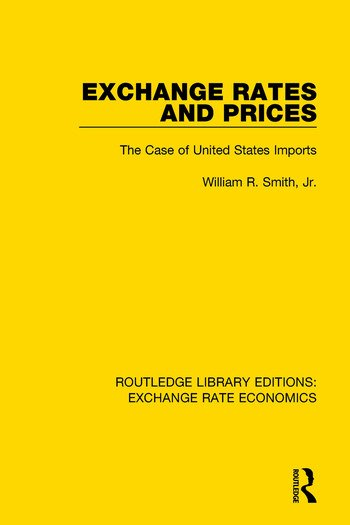 Exchange Rates and Prices The Case of United States Imports book cover