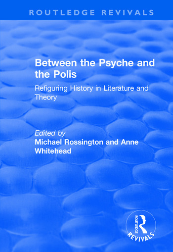 Between the Psyche and the Polis Refiguring History in Literature and Theory book cover