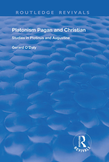 Platonism Pagan and Christian Studies in Plotinus and Augustine book cover