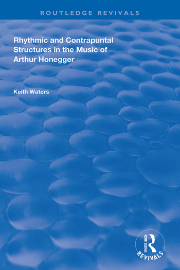 Rhythmic and Contrapuntal Structures in the Music of Arthur Honegger book cover