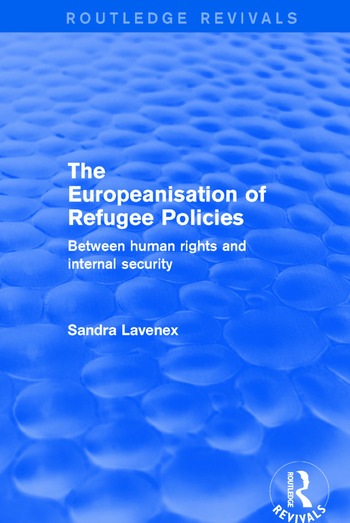 Revival: The Europeanisation of Refugee Policies (2001) Between Human Rights and Internal Security book cover
