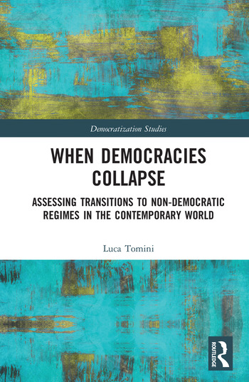 When Democracies Collapse Assessing Transitions to Non-Democratic Regimes in the Contemporary World book cover