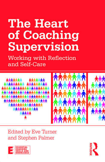 The Heart of Coaching Supervision Working with Reflection and Self-Care book cover