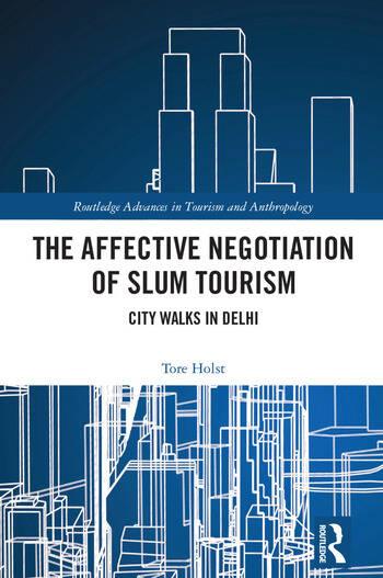The Affective Negotiation of Slum Tourism City Walks in Delhi book cover