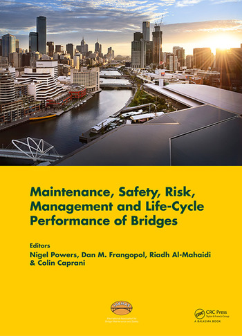 Maintenance, Safety, Risk, Management and Life-Cycle Performance of  Bridges: Proceedings of the Ninth International Conference on Bridge  Maintenance,