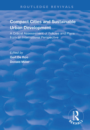 Compact Cities and Sustainable Urban Development A Critical Assessment of Policies and Plans from an International Perspective book cover