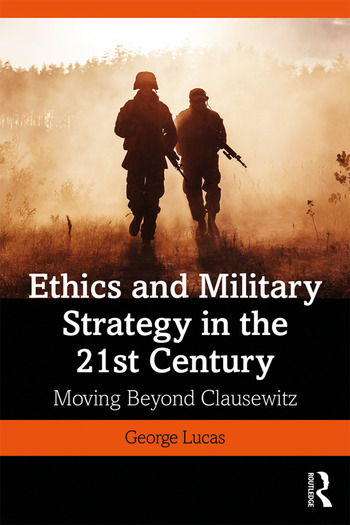 Ethics and Military Strategy in the 21st Century Moving Beyond Clausewitz book cover