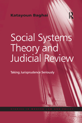 Social Systems Theory and Judicial Review Taking Jurisprudence Seriously book cover