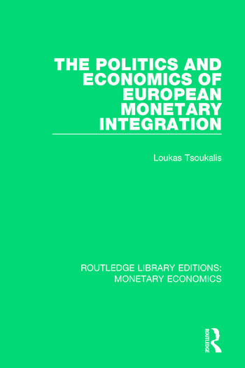 The Politics and Economics of European Monetary Integration book cover