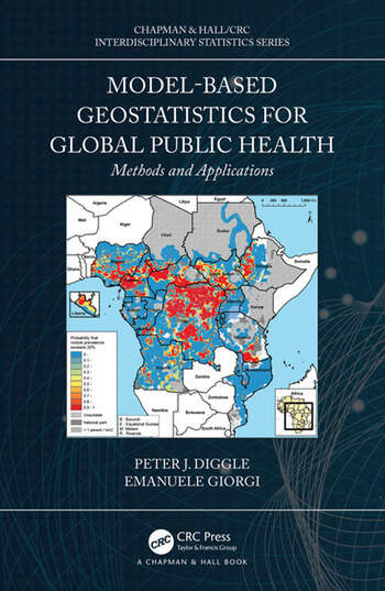 Model-based Geostatistics for Global Public Health Methods and Applications book cover