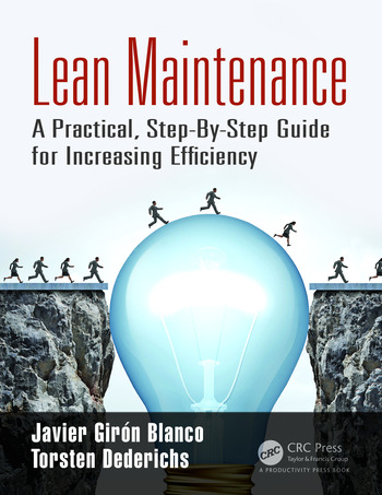 Lean Maintenance A Practical, Step-By-Step Guide for Increasing Efficiency book cover