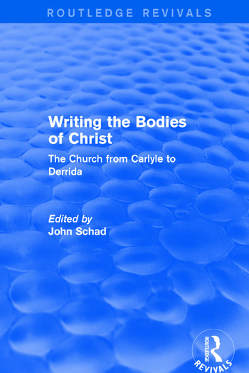 Revival: Writing the Bodies of Christ (2001) The Church from Carlyle to Derrida book cover