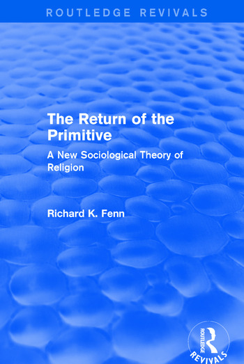 Revival: The Return of the Primitive (2001) A New Sociological Theory of Religion book cover