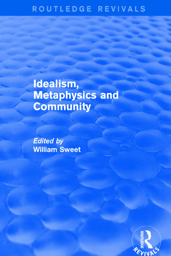 Idealism, Metaphysics and Community book cover