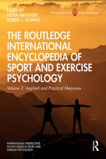 The Routledge International Encyclopedia of Sport and Exercise Psychology Volume 2: Applied and Practical Measures book cover