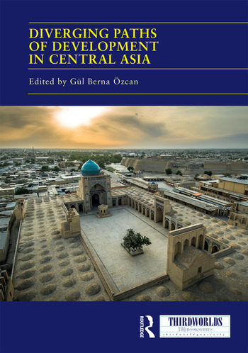 Diverging Paths of Development in Central Asia Market Adaptations, Interventions and Daily Experience book cover
