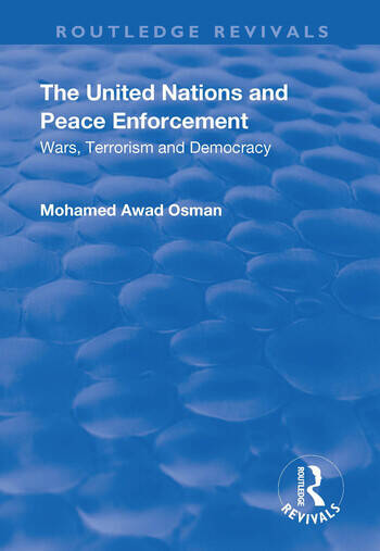 The United Nations and Peace Enforcement Wars, Terrorism and Democracy book cover