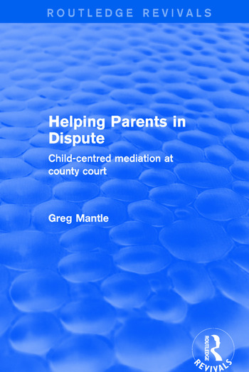 Helping Parents in Dispute Child-Centred Mediation at County Court book cover