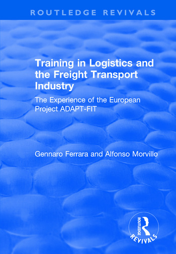 Training in Logistics and the Freight Transport Industry The Experience of the European Project ADAPT-FIT book cover