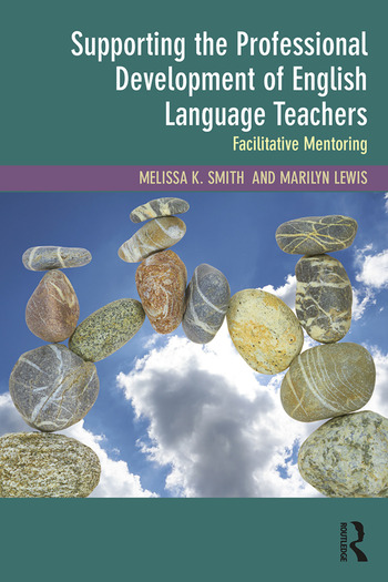 Supporting the Professional Development of English Language Teachers Facilitative Mentoring book cover