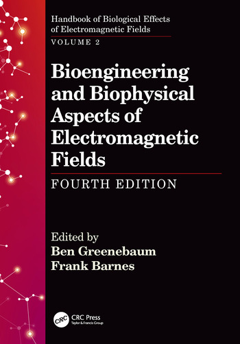 Bioengineering and Biophysical Aspects of Electromagnetic Fields, Fourth Edition book cover