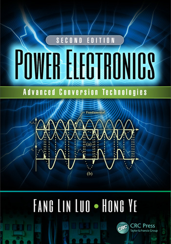 Power Electronics Advanced Conversion Technologies, Second Edition book cover