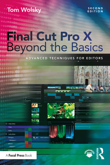 Final Cut Pro X Beyond the Basics Advanced Techniques for Editors book cover